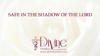 Safe In The Shadow Of The Lord Song Lyrics Video