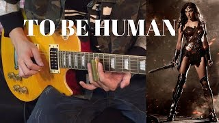 Sia ft. Labrinth - To Be Human (Wonder Woman) - Guitar Cover by Amos Wong