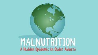 Malnutrition: A Hidden Epidemic in Older Adults