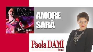 Paola Damì -  AMORE SARÀ