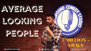 Average Looking People| Stand Up Comedy by Abhishek Walia