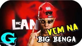 MC Lan - Vem Na Big Benga (Áudio Oficial) Lançamento 2017