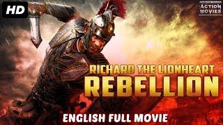 RICHARD THE LIONHEART REBELLION - New English Movies 2018 Full Movie | Hollywood Movies 2018