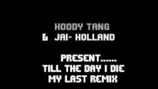 [My last remix] Until the day i die-Jai Holland