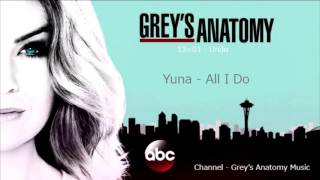 Grey's Anatomy Season 13 Episode 01: Yuna - All I Do