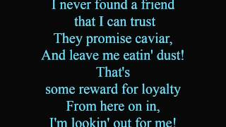 I'm looking out for me - lyrics