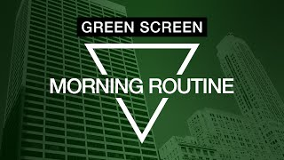 Title Green Screen: Morning Routine