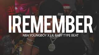 "(Free) Nba Youngboy x Lil Baby Type Beat "" I Remember "" 2018 Prod By TnTXD x @yung tago"
