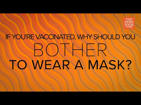 Q&A with Dr. Michael Dobbs: If you're vaccinated, why should you bother to wear a mask? | UT Health RGV