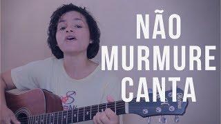 Não murmures Canta - Harpa Cristã 302 Suzana Gomes