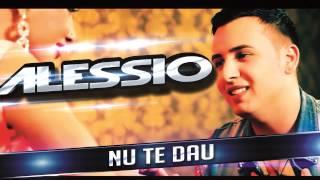 Alessio - Nu te dau (Audio Oficial HIT 2014)