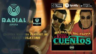 """Mr. Frank """"Big Pappa"""" feat. J Alvarez - Cuentos (Audio Oficial)"""
