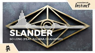 SLANDER - So Long (feat. Juliana Chahayed) [Monstercat Release]
