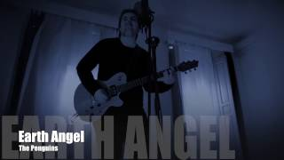 """Earth Angel"" - The Penguins - Cover Pepe Pulido"