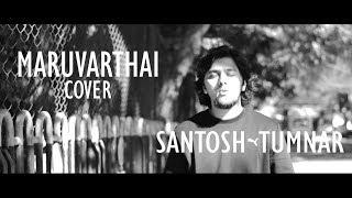 Maruvarthai (Cover) - Santosh Tumnar