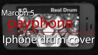 Maroon 5 - Payphone (Iphone drum cover, HQ Sound)