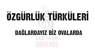 Grup İslami Direniş - Özgürlük Türküleri (Dağlardayız Biz Ovalarda)