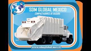Fabricación y Venta de Compactadores y Recolectores de Basura SDM GLOBAL MEXICO