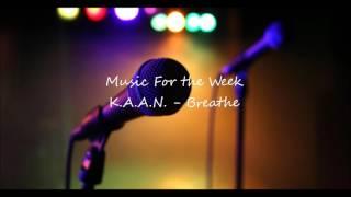 MFtW K.A.A.N. - Breathe