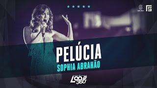 Sophia Abrahão - Pelúcia | Vídeo Oficial DVD FS LOOP 360°