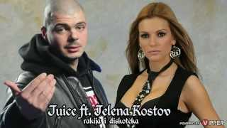 Juice ft. Jelena Kostov - Rakija i Diskoteka (Official Audio 2013)