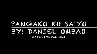 Pangako Ko Sa'Yo by Daniel Ombao Lyrics