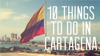 10 Things To Do In Cartagena