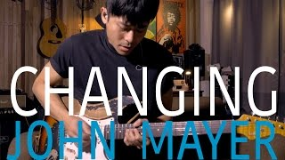 John Mayer - Changing Guitar Solo Cover by TinHang