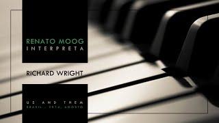 Us and Them (Waters, Wright)  - Pink Floyd - solo de piano, e base para o solo de sax - Renato Moog