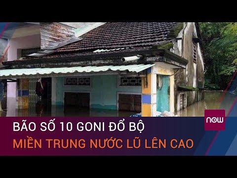 Tin bão khẩn cấp: Bão số 10 Goni đổ bộ, nước lũ lên cao tại miền Trung