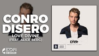 [Lyrics] Conro & Disero - Love Divine (feat. Alice Berg) [Letra en español]