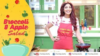Broccoli & Apple Salad | Shilpa Shetty Kundra | Healthy Recipes | The Art Of Loving Food