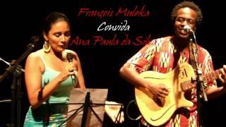 FRANÇOIS MULEKA convida ANA PAULA DA SILVA
