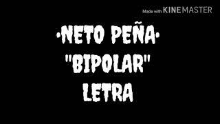 """NETO PEÑA - """"BIPOLAR"""" (LETRA)"""