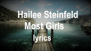 Hailee Steinfeld - Most Girls (Lyric Video)