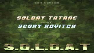 Soldat Tatane ft Scory Kovitch 2015