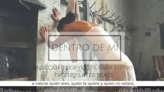 Norykko - Dentro de mí (ft. Endecah y Rafa Espino)
