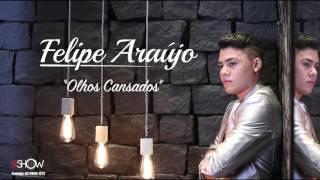 Felipe Araújo - Olhos Cansados (Áudio Oficial)