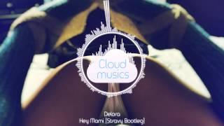 Delora - Hey Mami (Stravy Bootleg)
