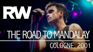 Robbie Williams | The Road To Mandalay | Live In Cologne 2001
