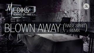 Mediks - Blown Away feat. Astronaut (Raise Spirit Remix)