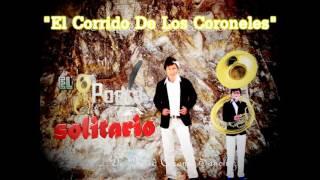 El Corrido De Los Coroneles-El Poeta Solitario Official
