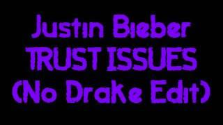 Justin Bieber - Trust Issues (Remix) [No Drake] [Edited Version] [READ DESCRIPTION 4 DOWNLOAD....]