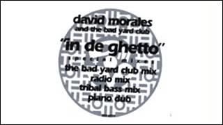 David Morales & The Bad Yard Club feat. Delta - In De Ghetto [Radio Mix]