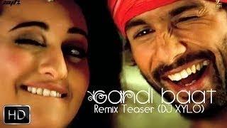 Gandi Baat   R.. Raj Kumar   DJ Xylo Remix