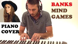 Banks - Mind Games (Piano Cover)