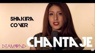 Chantaje -  Shakira (Cover By Diamond)