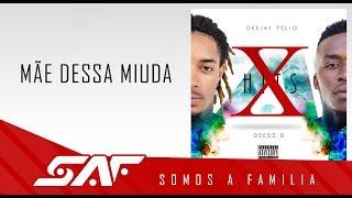 Deedz B & Deejay Telio - Mãe Dessa Miuda (Video Oficial)