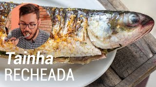 Como preparar Tainha Recheada e Grelhada para Páscoa - Web à Milanesa