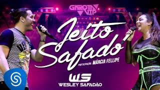 Wesley Safadão e Marcia Fellipe - Jeito Safado